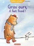 Gros ours, il fait froid ! d'Émile Jadoul (catalogue de La Médiathèque - nouvelle fenêtre)